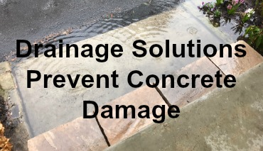 Drainage Solutions Prevent Concrete Damage